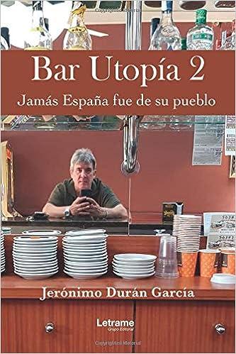 Bar Utopía. 2. Jamás España fue de su pueblo Política: Amazon.es: García, Jerónimo Durán: Libros