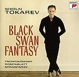 Tchaikovsky: Black Swan Fantasy by NIKOLAI TOKAREV (2012-02-21)