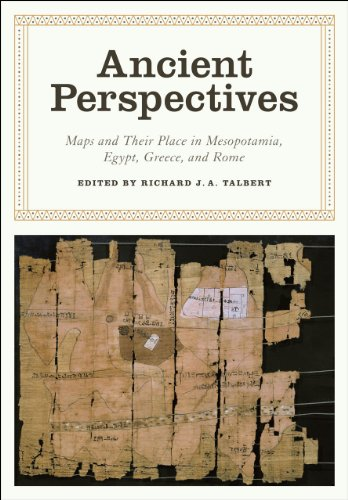 Ancient Perspectives: Maps and Their Place in Mesopotamia, Egypt, Greece, and Rome (The Kenneth Nebenzahl Jr. Lectures in the History of Cartography) by