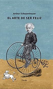 El arte de ser feliz par Schopenhauer