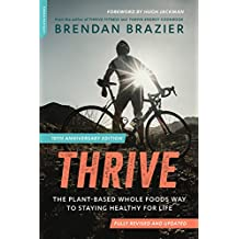 Thrive, 10th Anniversary Edition: The Plant-Based Whole Foods Way to Staying Healthy for Life