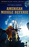 Book cover for American Missile Defense: A Guide to the Issues