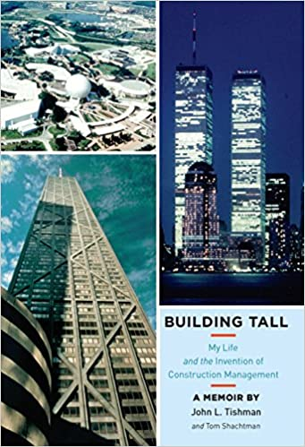 Building Tall: My Life and the Invention of Construction
