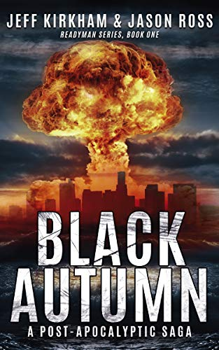 Black Autumn: A Survival Post-Apocalyptic Thriller (The ReadyMan Series Book 1) by [Kirkham, Jeff, Ross, Jason]