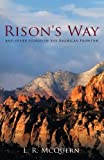 Rison's Way, L. r. McQuern, 1438986734