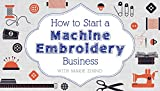 How to Start a Machine Embroidery Business