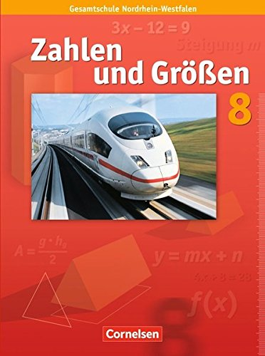 Zahlen und Größen 8. Schuljahr. Schülerbuch. Kernlehrpläne Gesamtschule Nordrhein-Westfalen (Größe Guides Uk)