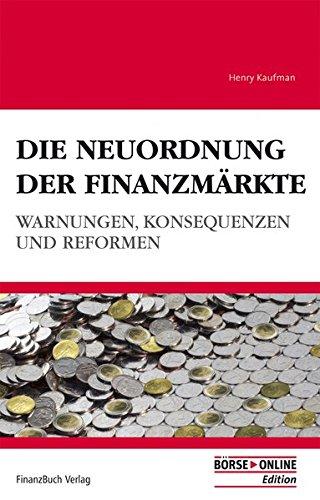 Die Neuordnung der Finanzmärkte: Warnungen, Konsequenzen und Reformen