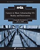 Careers in Music Librarianship III : Reality and Reinvention, , 0895797879