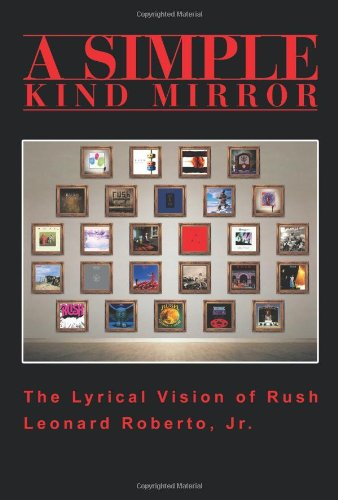 A Simple Kind Mirror: The Lyrical Vision of Rush