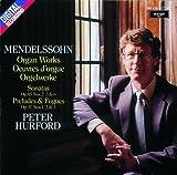Classical Music : Mendelssohn: Organ Works (Sonatas, Preludes & Fugues)