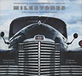 img - for International Harvester, McCormick, Navistar: Milestones in the Company that Helped Build America book / textbook / text book