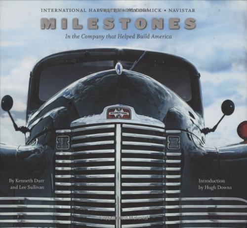 International Harvester, McCormick, Navistar: Milestones in the Company that Helped Build - Harvester Company International