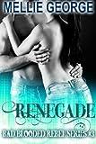 Renegade (Bad Blooded Rebel Series Book 3)