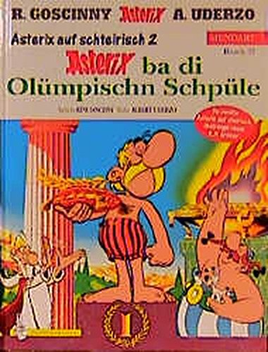 Asterix Mundart Geb, Bd.37. Asterix ba di Olümpischn Schpüle. Asterix auf Schtairisch 2. Gebundenes Buch – 2000 René Goscinny Albert Uderzo Michael F Walz Egmont EHAPA