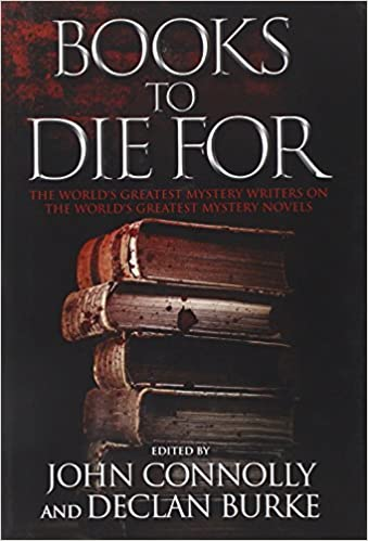Books To Die For The Worlds Greatest Mystery Writers On The