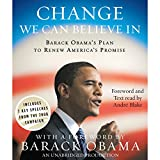 At this defining moment in our history, Americans are hungry for change. After years of failed policies and a failed politics from Washington, this is our chance to reclaim the American dream. Barack Obama has proven to be a new kind of leader - one ...