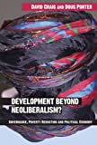Development Beyond Neoliberalism? Governance, Poverty Reduction and Political Economy, David Craig, Douglas Porter, 0415319609