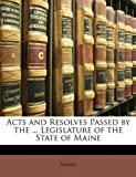 Acts and Resolves Passed by the Legislature of the State of Maine, Maine, 1146151349