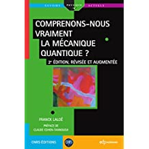 Comprenons-nous vraiment la mécanique quantique ?: 2e édition, révisée et augmenté (Savoirs actuels) (French Edition)
