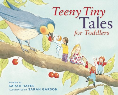 Teeny Tiny Tales for Toddlers (Stories for the Very Young)