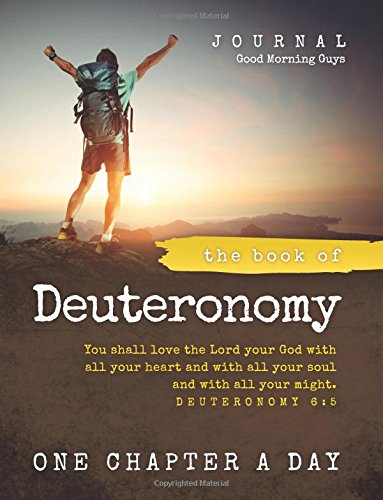 The Book of Deuteronomy Journal {For Guys}: One Chapter a Day