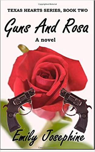Guns And Rosa (Texas Hearts Book 2)