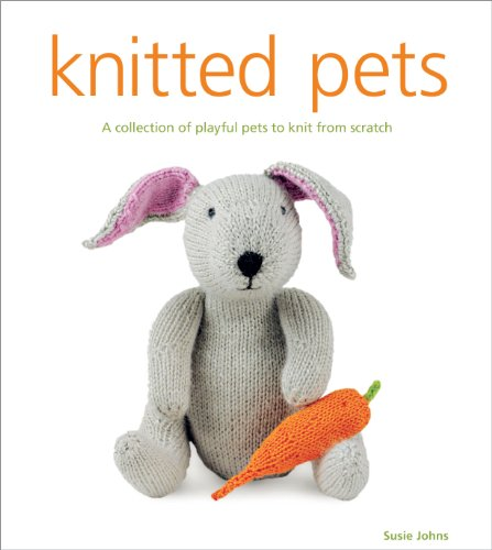 Knitted Collection (Knitted Pets: A Collection of Playful Pets to Knit from Scratch)