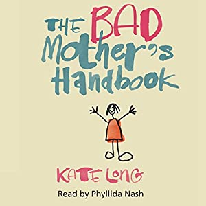 The Bad Mother's Handbook Audiobook