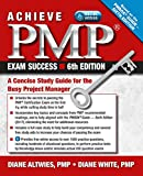Achieve PMP Exam Success, 6th Edition: A Concise