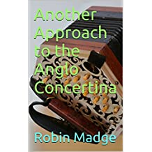 Another Approach to the Anglo Concertina
