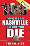 100 Things to Do in Nashville Before You Die, 2nd Edition (100 Things to Do Before You Die)