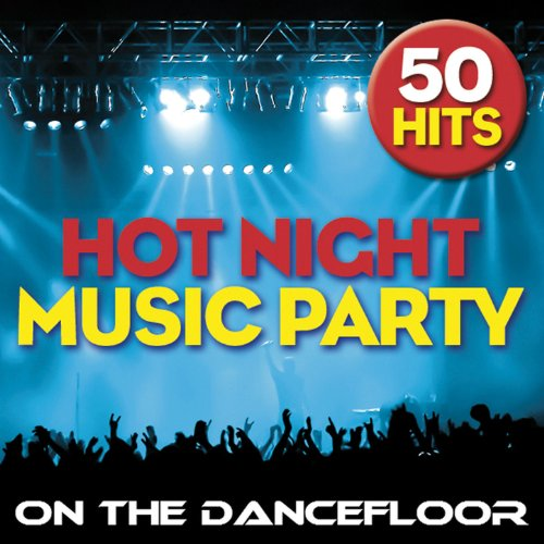 Hot Night Music Party on the Dancefloor - 50 Hits