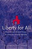 Liberty for All, Elizabeth Price Foley, 0300109830
