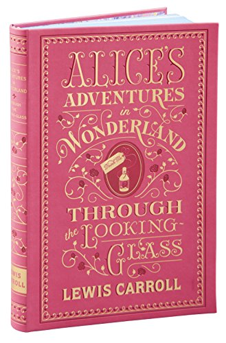 Alices Adventures In Wonderland And Through The Looking Glass  Barnes   Noble Collectible Classics  Flexi Edition   Barnes   Noble Flexibound Editions