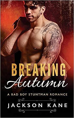 Breaking Autumn: A Bad Boy Stuntman Romance: Amazon.es ...