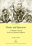 Dante and Epicurus: A Dualistic Vision of Secular and Spiritual Fulfilment (Italian Perspectives), George Corbett, 1907975799