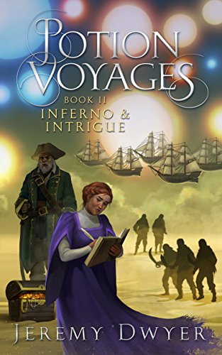 Potion Voyages Book 2: Inferno & Intrigue