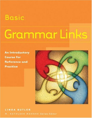 Grammar Links Basic: An Introductory Course for Reference and Practice (Student Book)