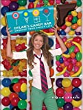 Dylan's Candy Bar: Unwrap Your Sweet Life by Dylan Lauren (2010-10-05)