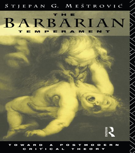 Download The Barbarian Temperament: Towards a Postmodern Critical Theory Pdf