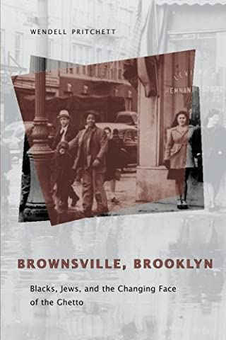 Brownsville, Brooklyn: Blacks, Jews, and the Changing Face of the