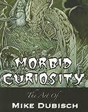Morbid Curiosity, Mike Dubisch, 0978984102