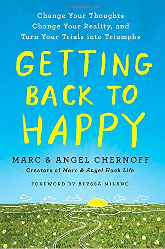 Getting Back to Happy: Change Your Thoughts, Change Your Reality, and Turn Your Trials into Triumphs cover