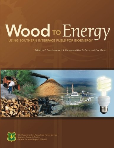 Fuel Management Interface - Wood to Energy: Using Southern Interface Fuels for Bio Energy