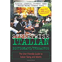 Streetwise Italian Dictionary/Thesaurus: The User-Friendly Guide to Italian Slang and Idioms