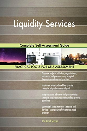 Liquidity Services  Complete Self Assessment Guide