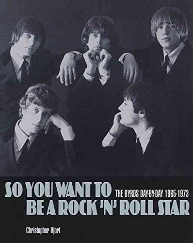 "[So You Want to be a Rock'n'Roll Star: The ""Byrds"" Day-by-day 1965-73] (By: Christopher Hjort) [published: November, 2008] ebook"