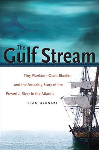 The Gulf Stream: Tiny Plankton, Giant Bluefin, and the Amazing Story of the Powerful River in the - Loop Columbus