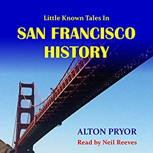 Little Known Tales in San Francisco History Audiobook